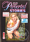 Video: Perverted Stories 1: Where Fantasy Becomes Reality