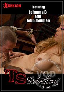 TS Seduction - Featuring Johanna B and John Jammen Box Cover