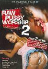 Video: Raw Pussy Worship 2