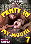 Video: Party In My Mouth 7