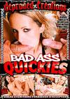 Video: Bad Ass Quickies