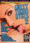 Video: Dirty Young Dykes 2