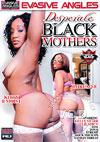 Video: Desperate Black Mothers